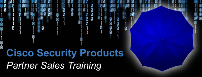 Cisco Security Products Partner Sales Training, 15 March 2017